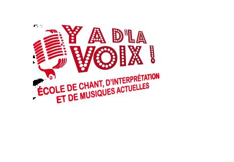 Y a d'la voix ! École de chant, d'interprétation et de musiques actuelles